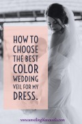 How to choose the perfect wedding veil color for your dress.